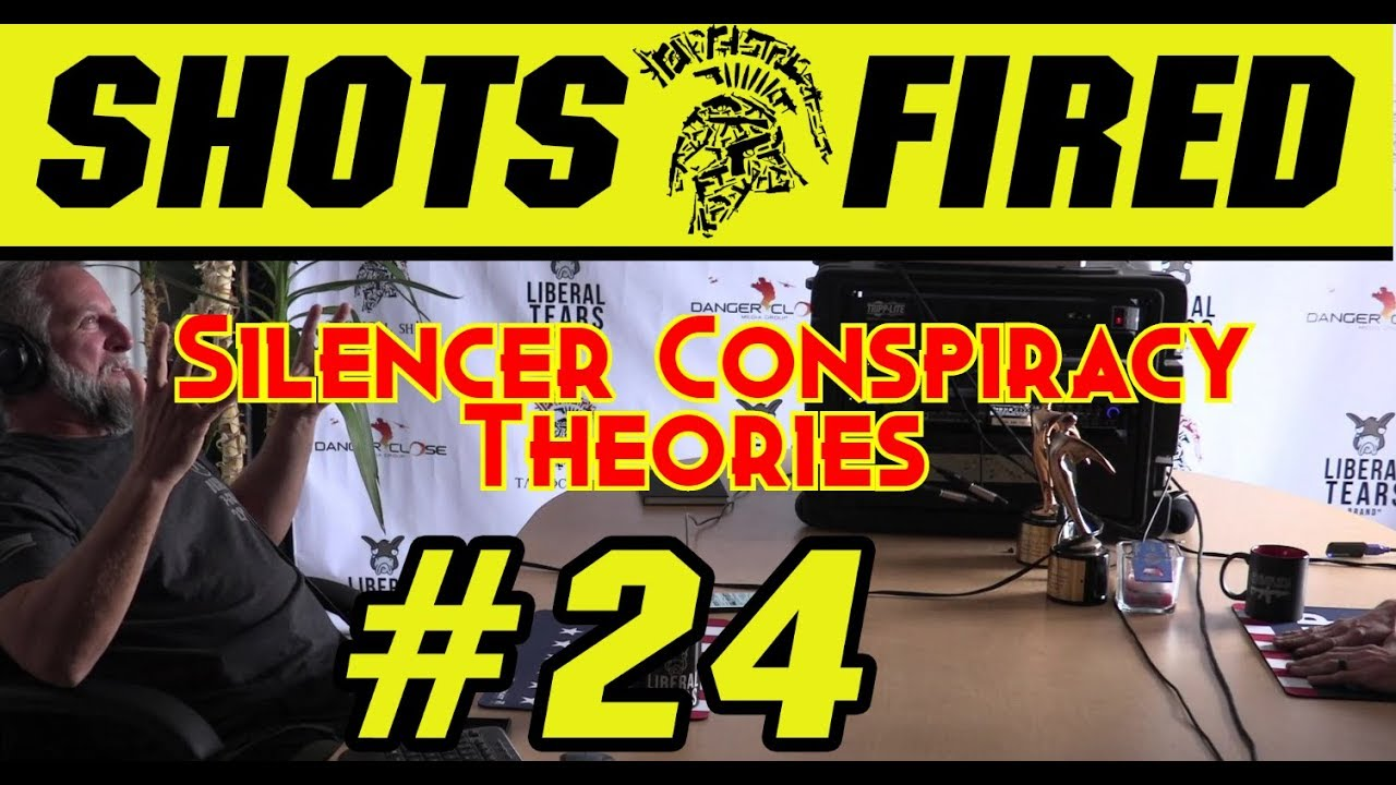 Shots Fired Episode 24: Silencer Conspiracy Theories