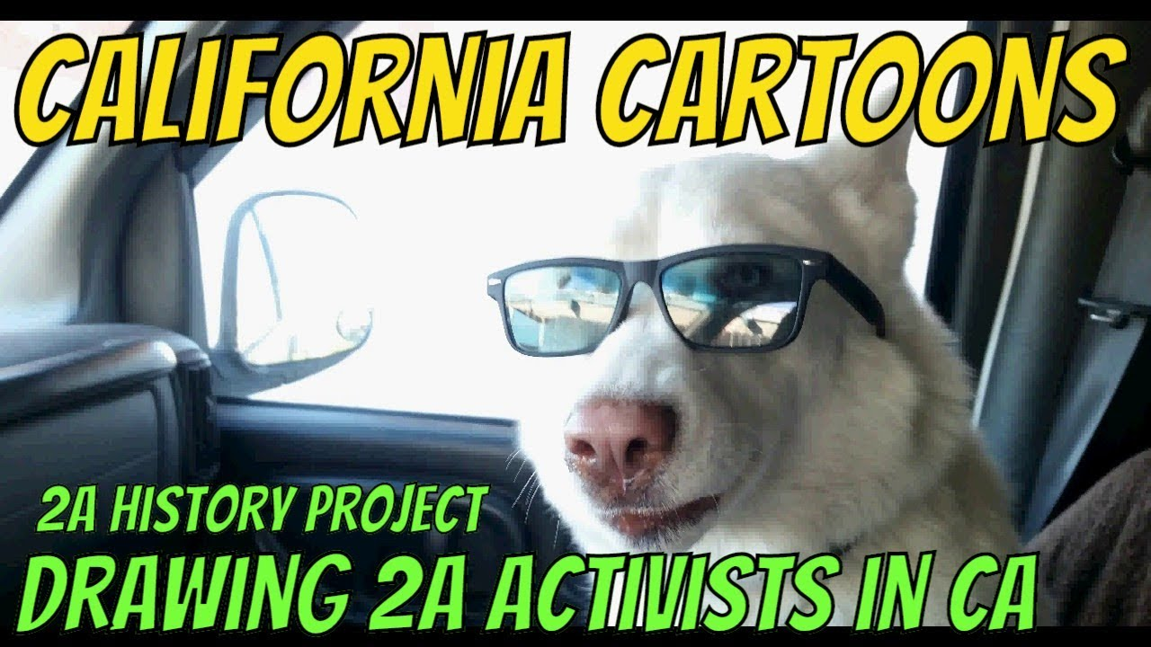California Cartoons - Drawing 2A Activists in California - 2A History Project - Patreon July 4, 2019