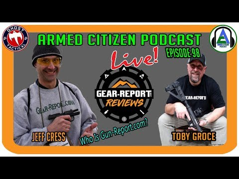 Gear Report Joins Us:  The Armed Citizen Podcast LIVE #98