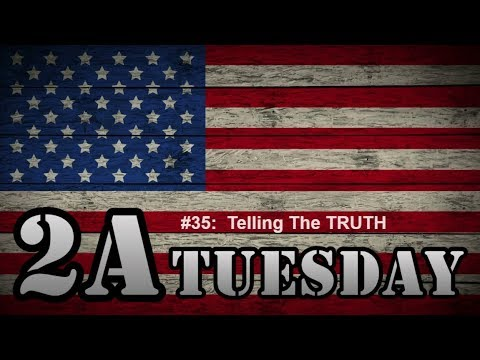 2A Tuesday #035:  Telling The TRUTH About The 2nd Amendment and Every 2nd Matters