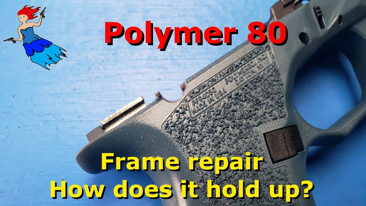 Polymer 80 Frame Repair - How Does It Hold Up?