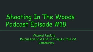 Well Things Are Going to Change!!!!!!!!!! Shooting In The Woods Podcast Episode #18