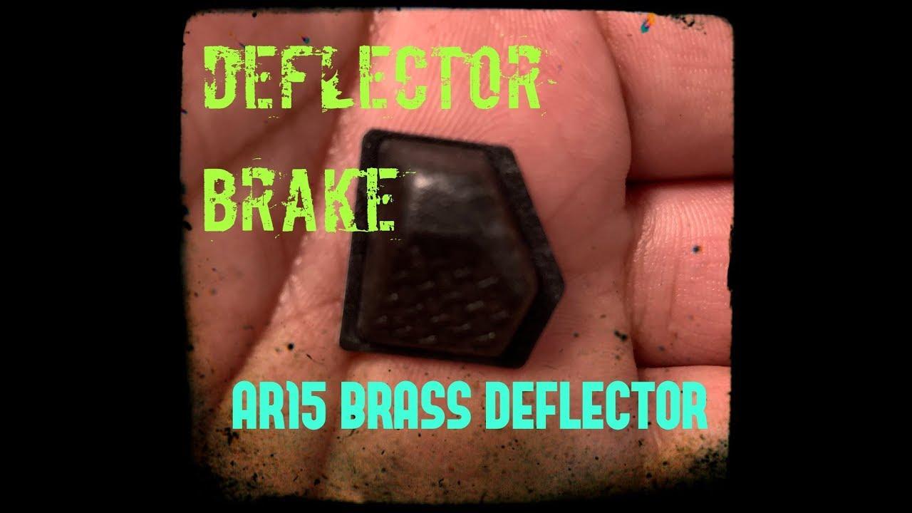 DEFLECTOR BRAKE! SAVE YOUR AR15!