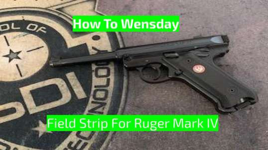 Field Strip Of Ruger Mark 4 (How To Wensday)