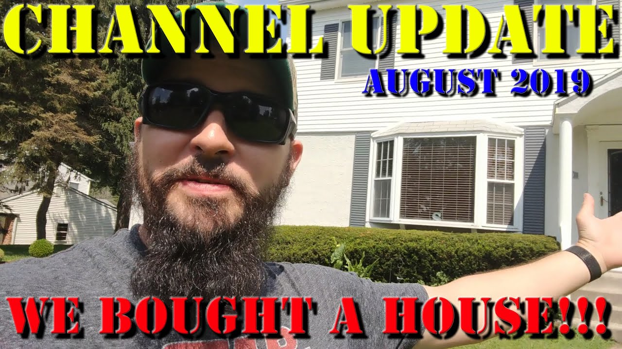 Channel Update - We Bought a House!!!