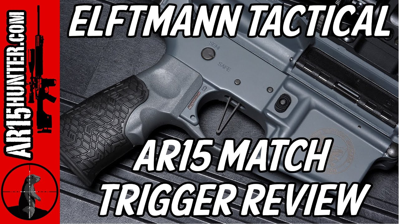Elftmann Tactical AR15 Match Trigger Review