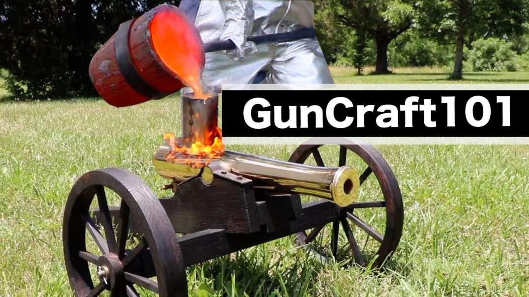 Making A Bronze Cannon, Start To Finish.  GunCraft101