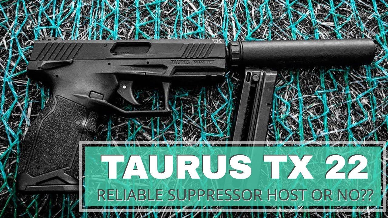 Taurus TX22 a reliable suppressor host r no?