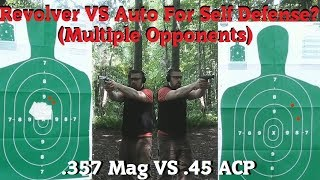 Revolver VS Auto For Self Defense? (Multiple Opponents)