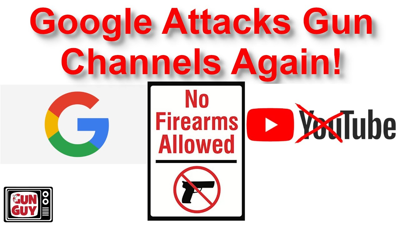 Google/YouTube is attacking gun channels again