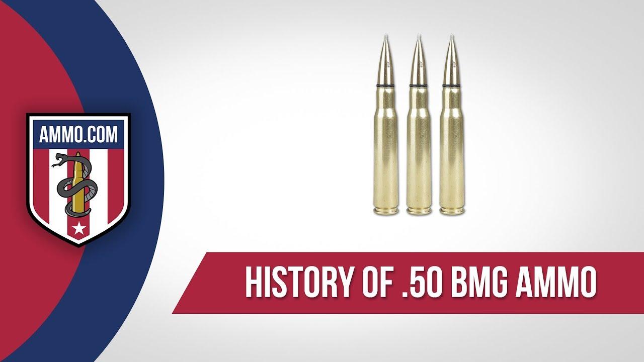 50 BMG Ammo - History
