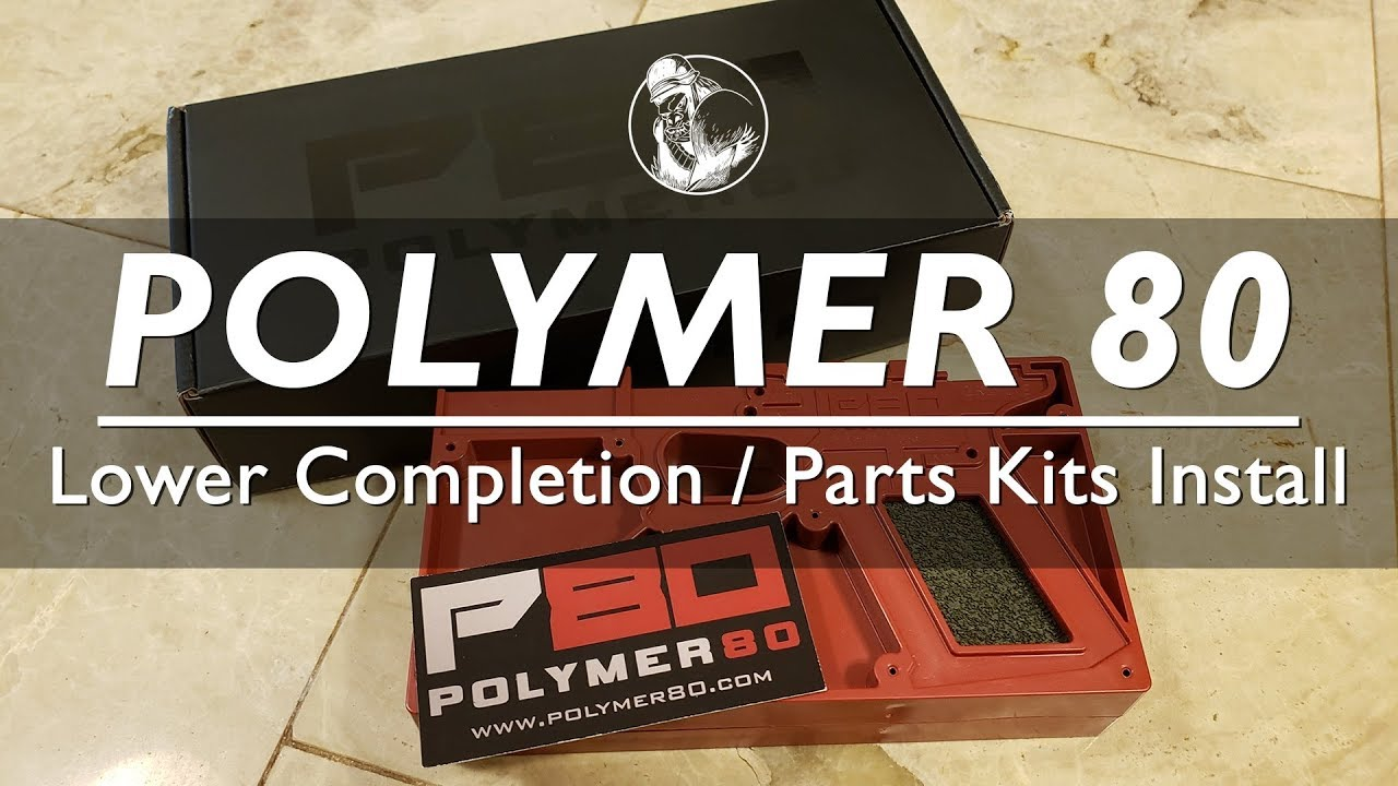 POLYMER 80 Lower completion / Parts kit install
