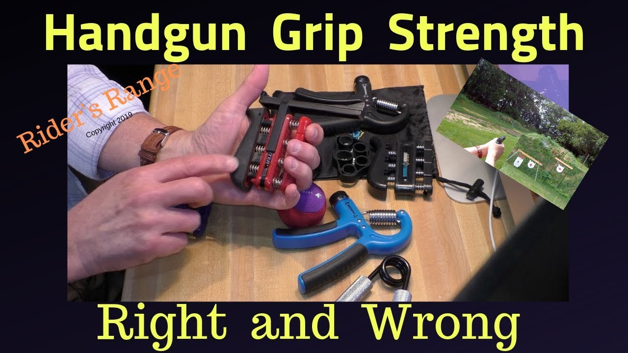 Grip Strength for Shooting Handguns - Right and Wrong