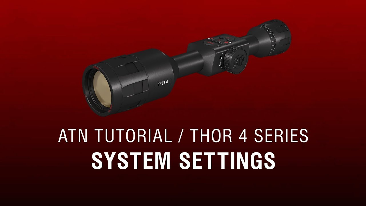 ATN ThOR 4 Manual - How To Guide - Basics