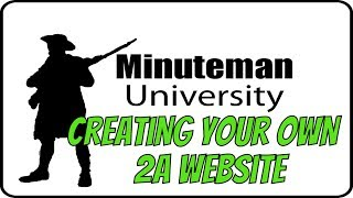 Creating Your Own 2A Website - Minuteman University