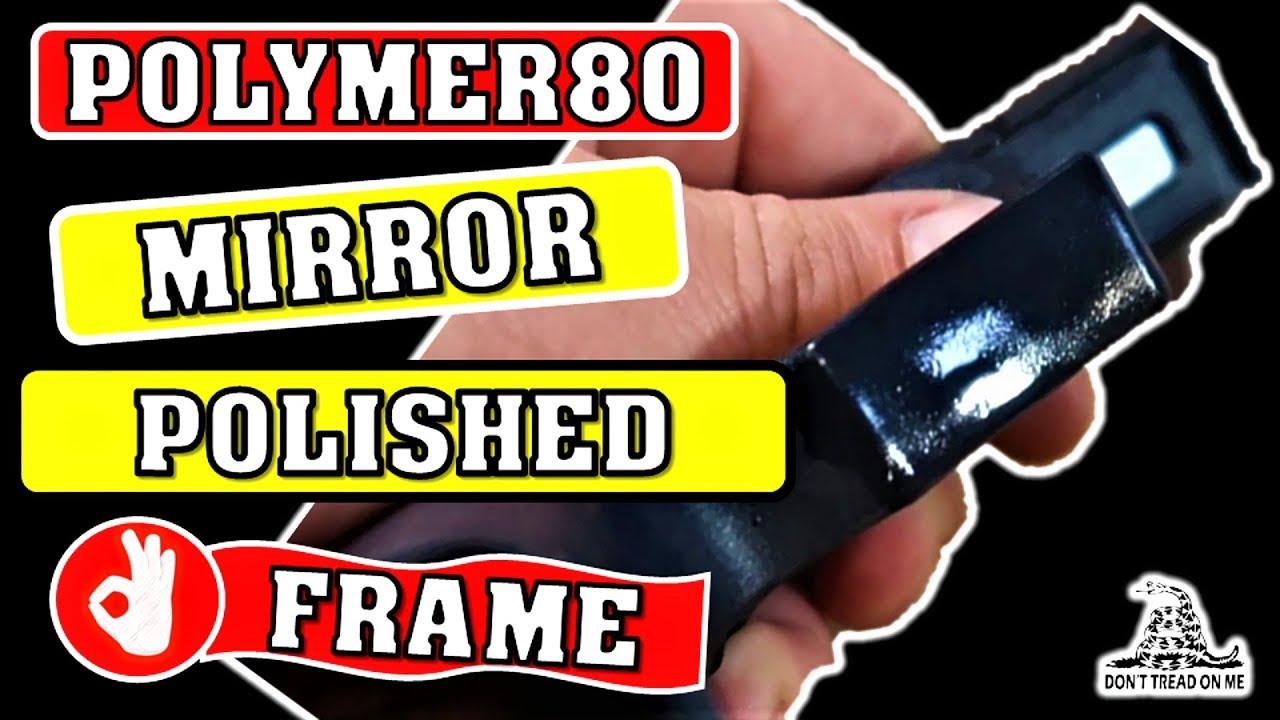 Polymer 80 Glock Frame Polish - How to like a Pro