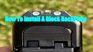 Glock Back Plate Removal