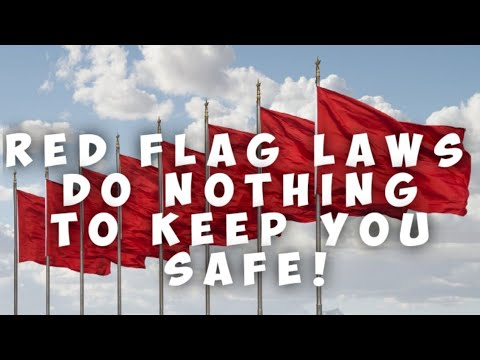 Red Flag Laws Will Do NOTHING To Keep You Safe! I Have A Better Idea.