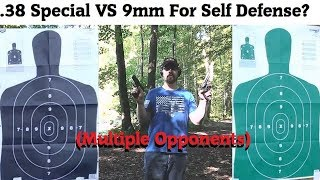 .38 Special VS 9mm For Self Defense? (Multiple Opponents)
