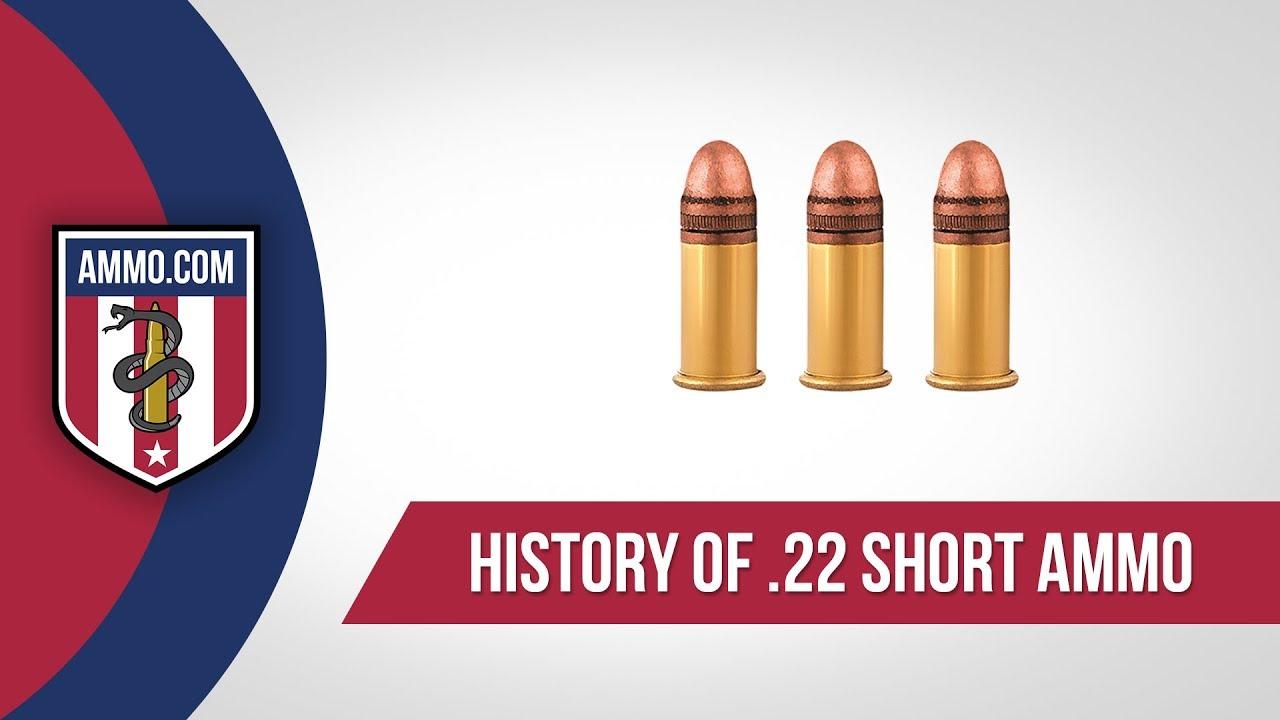 22 Short Ammo - History