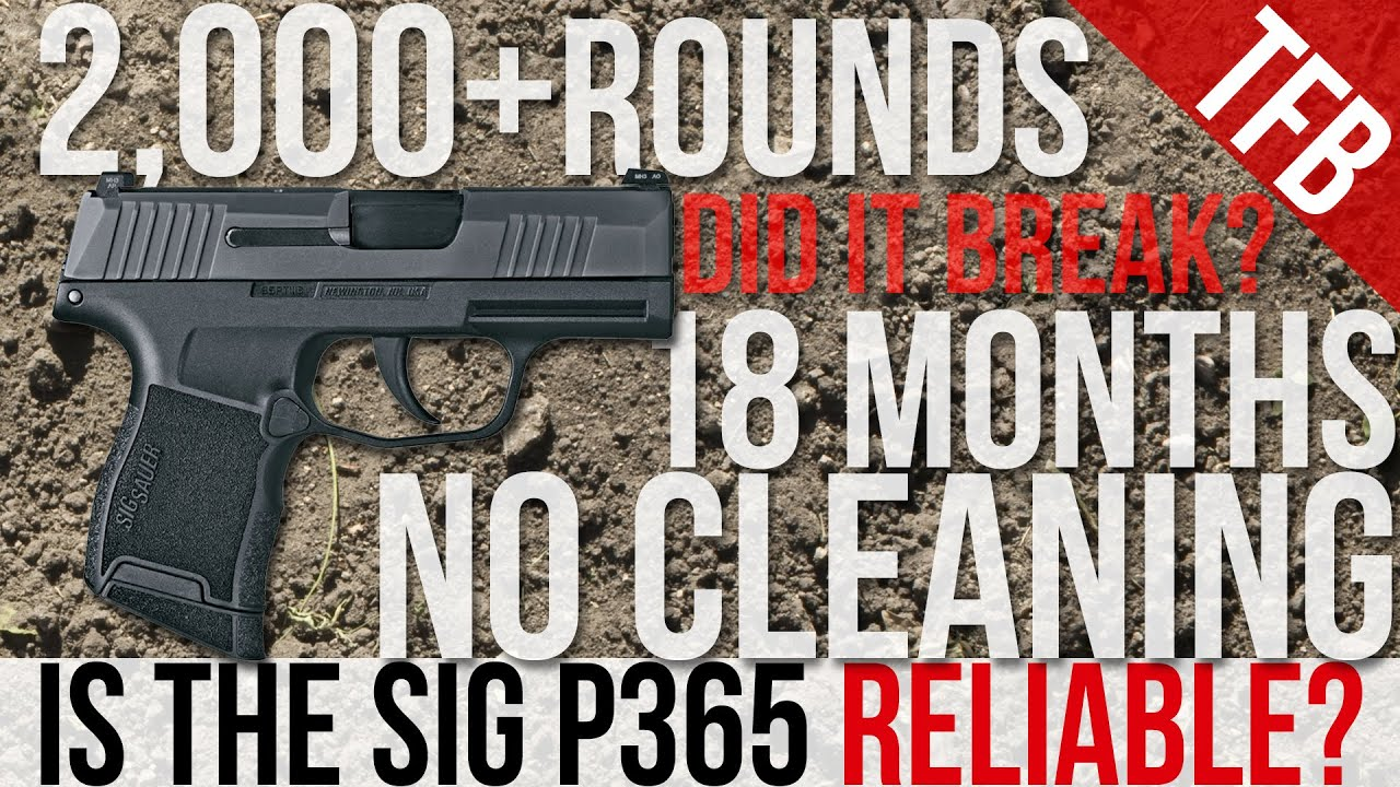 Is the SIG P365 Reliable?