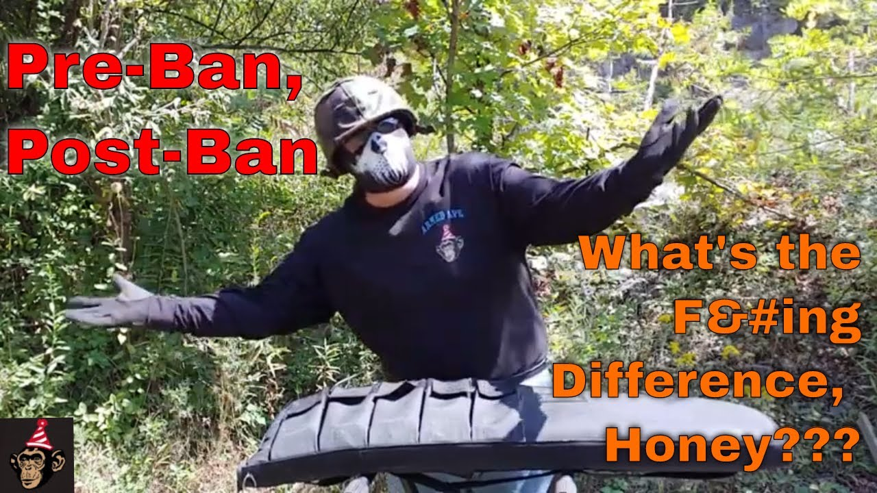 Pre-Ban, Post-Ban, What's the F#@%ing Difference, Honey????