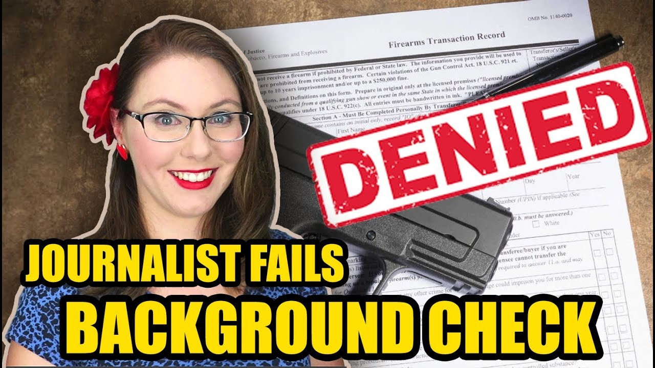 Journalist Fails Gun Background Check