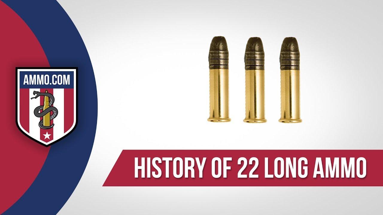 22 Long Ammo - History