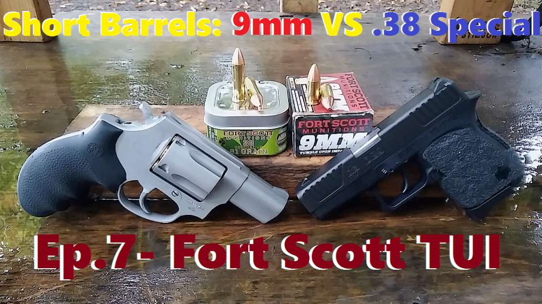 Short Barrels: 9mm VS 38 Special Ep.7- Fort Scott TUI