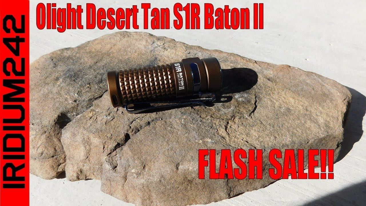 Olight Desert Tan S1R Baton II FLASH SALE!  Sept 2nd 2019
