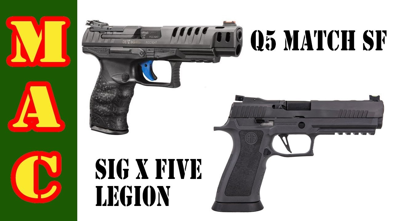 Sig X-Five Legion vs. Walther Q5 Match SF and more!