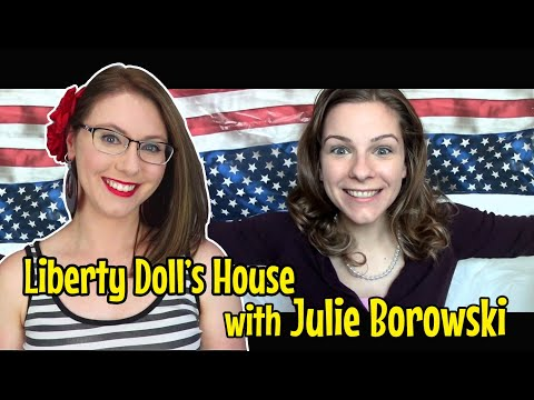 Liberty Doll's House with Julie Borowski