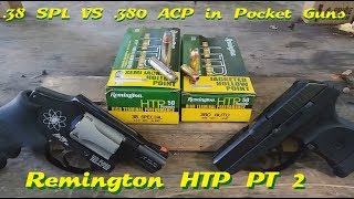 .38 SPL VS .380 ACP in Pocket Guns Season 2- Ep 3. Remington HTP PT 2