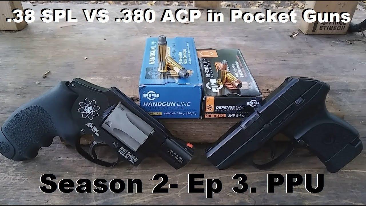 .38 SPL VS .380 ACP in Pocket Guns Season 2- Ep 3. PPU
