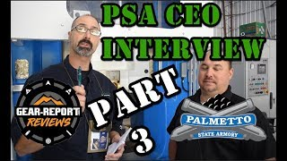 Palmetto State Armory Factory Tour & CEO Interview - Part 3