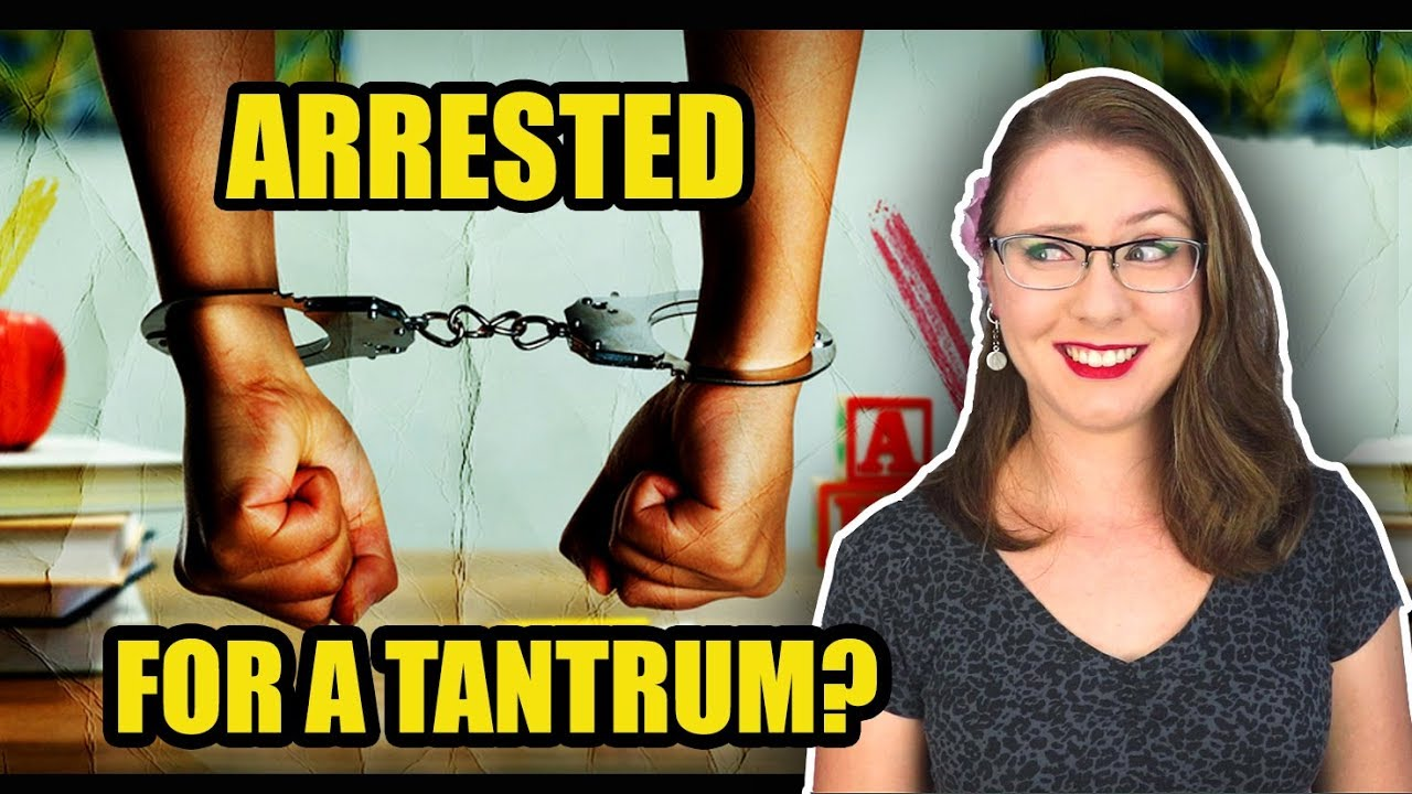 6-Year-Old Arrested for Throwing a Tantrum?