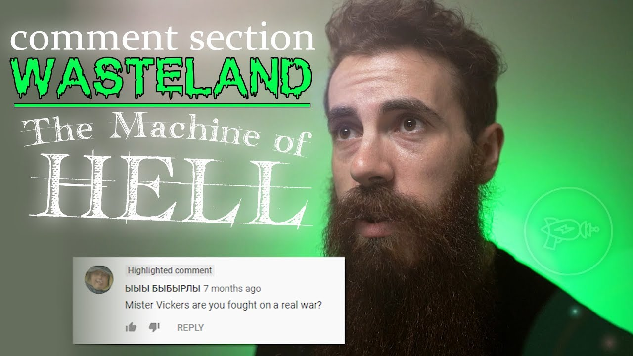 Comment Section Wasteland: Larry Vickers & the Machine of HELL [Episode 2]