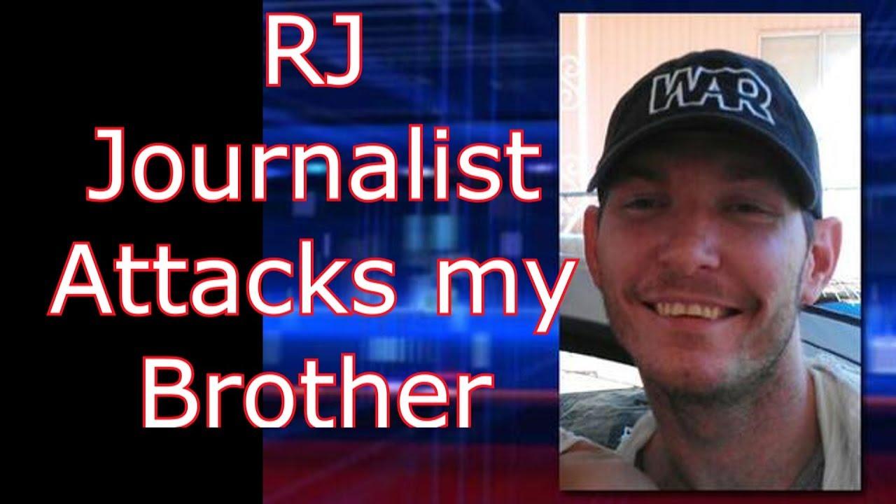 RJ Journalist attacks my brother  Via @RunNGunsNews