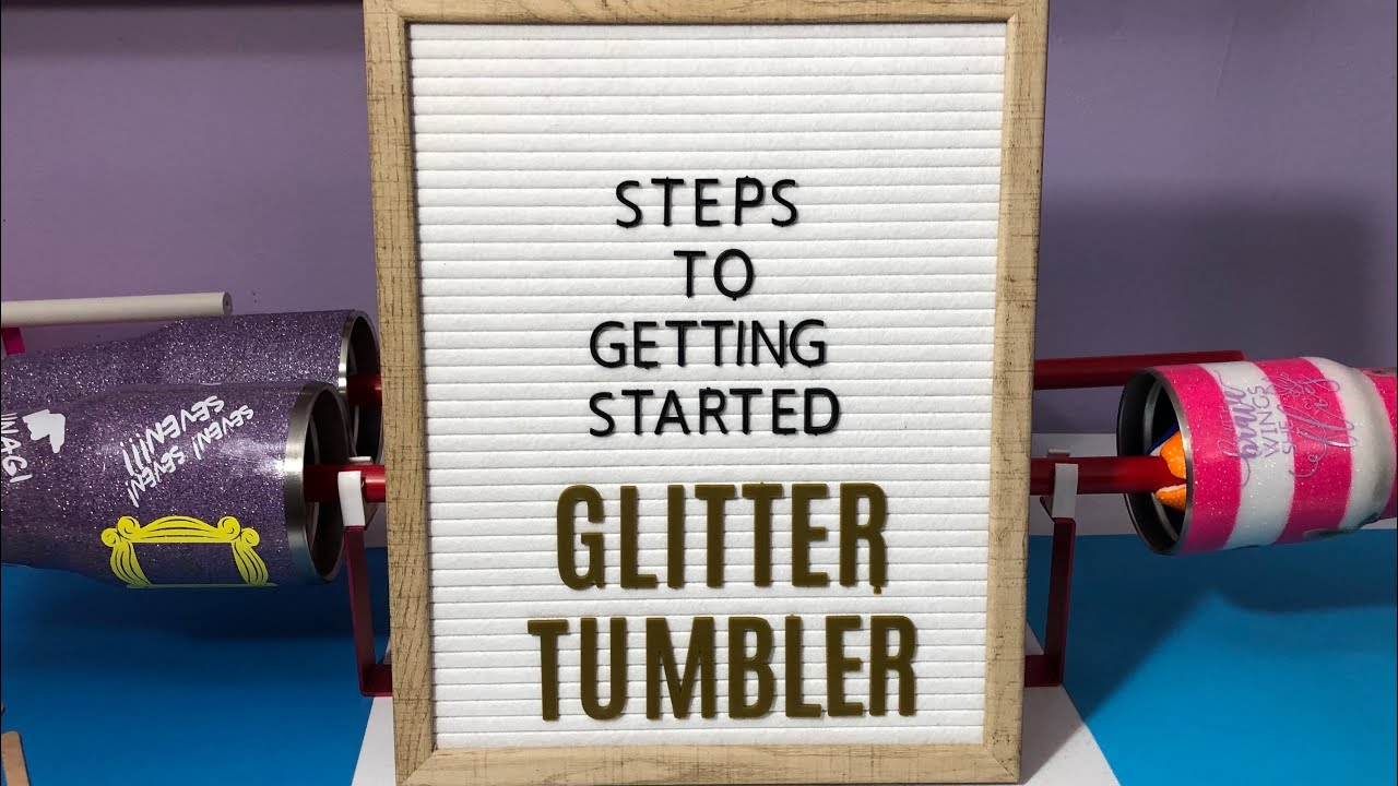 How to get started: Glitter Tumbler