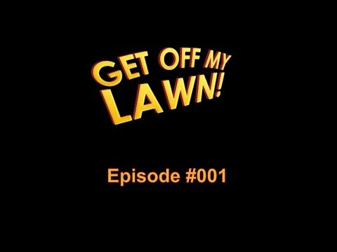 GET OFF MY LAWN! Podcast #001:  Hate Speech, License to Talk, Rights vs Feelings