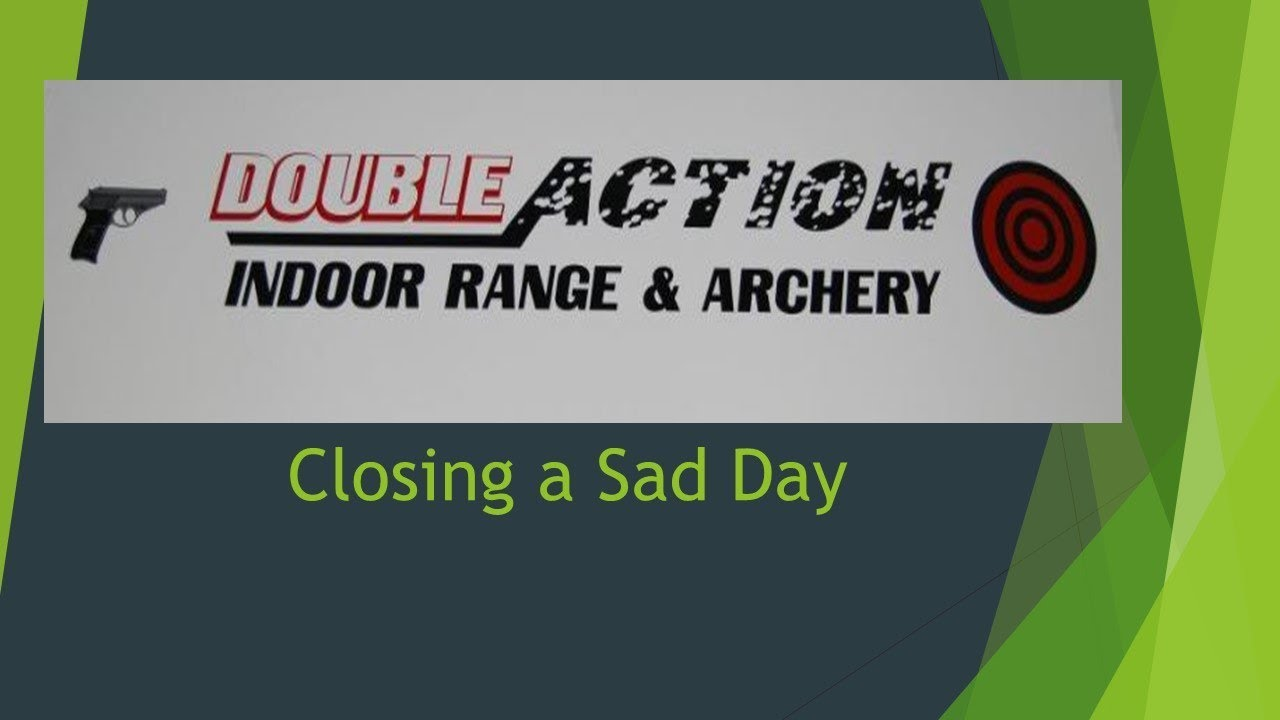 The Closing of Double Action Shooting Range