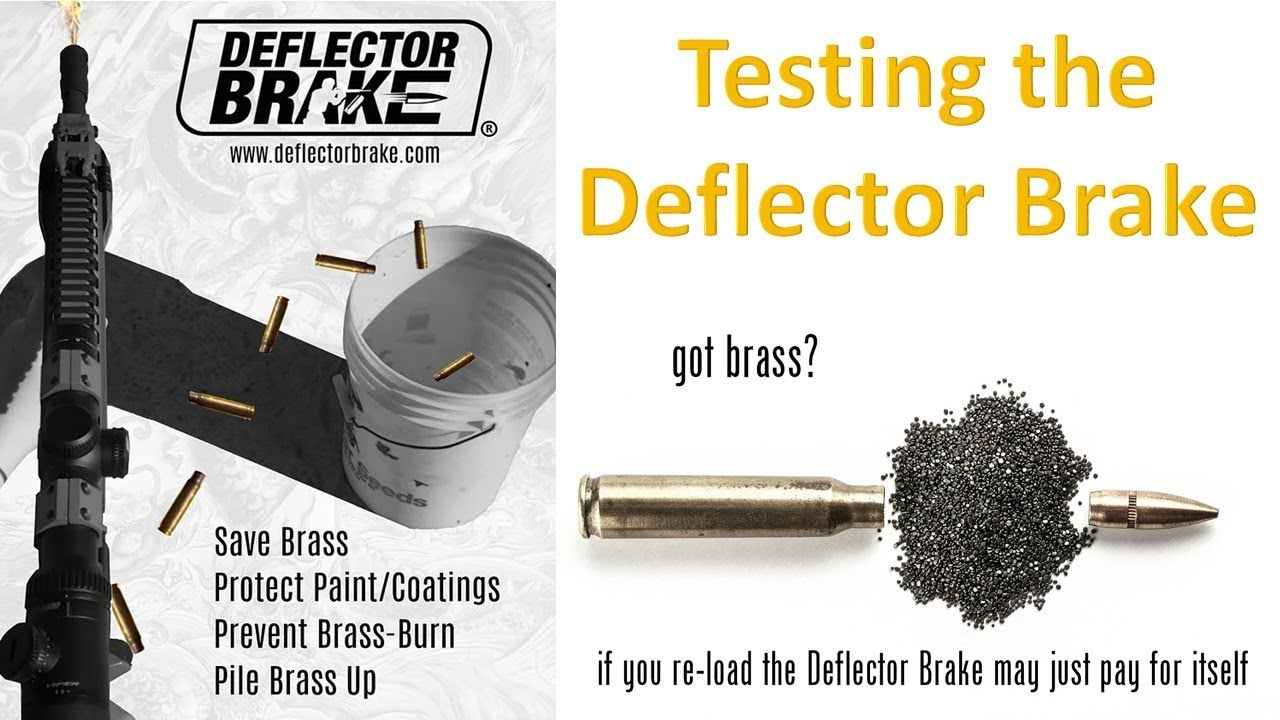 Be Kind to Your AR-15 Brass - Testing the Deflector Brake