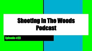 New Guns are Released and My Thoughts on a G19 Shooting In The Woods Podcast Episode  #23
