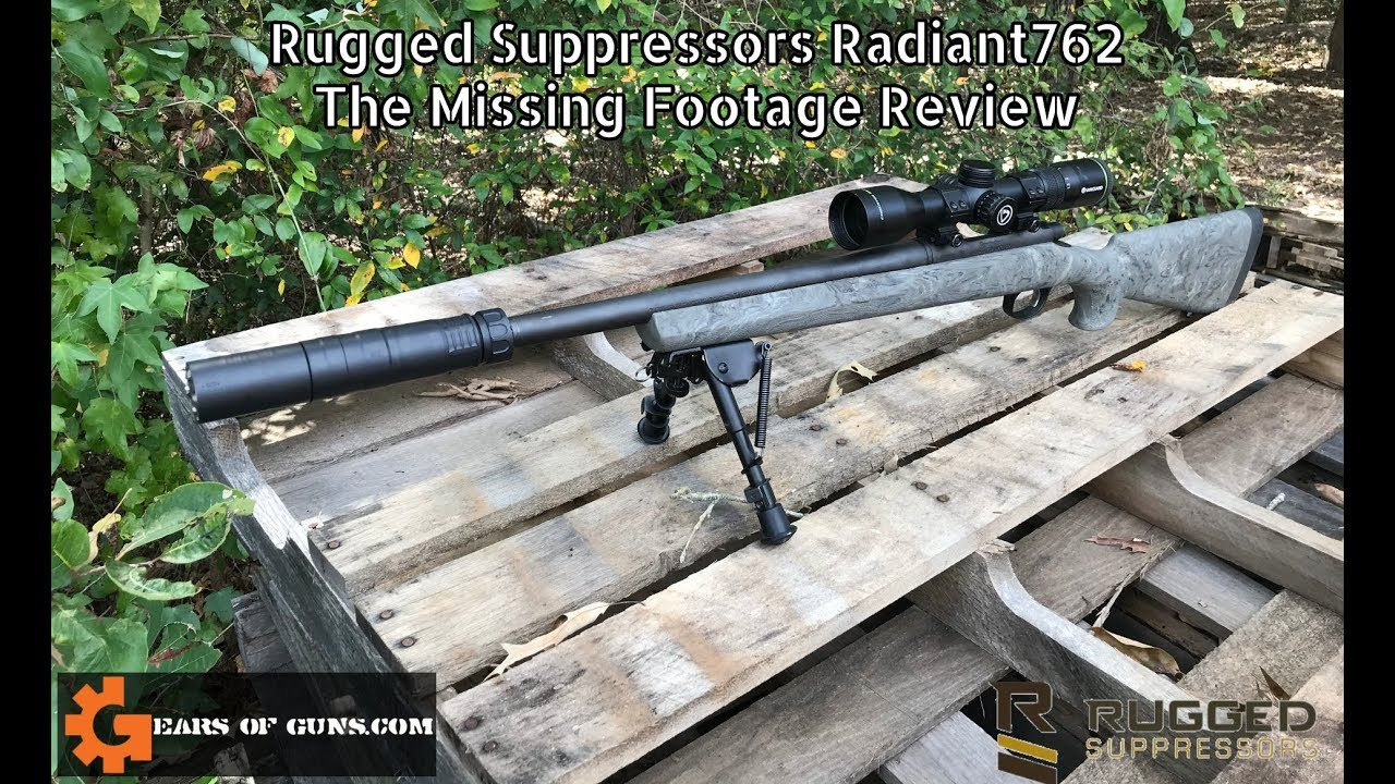 Rugged Suppressors Radiant762 - The Missing Footage Review