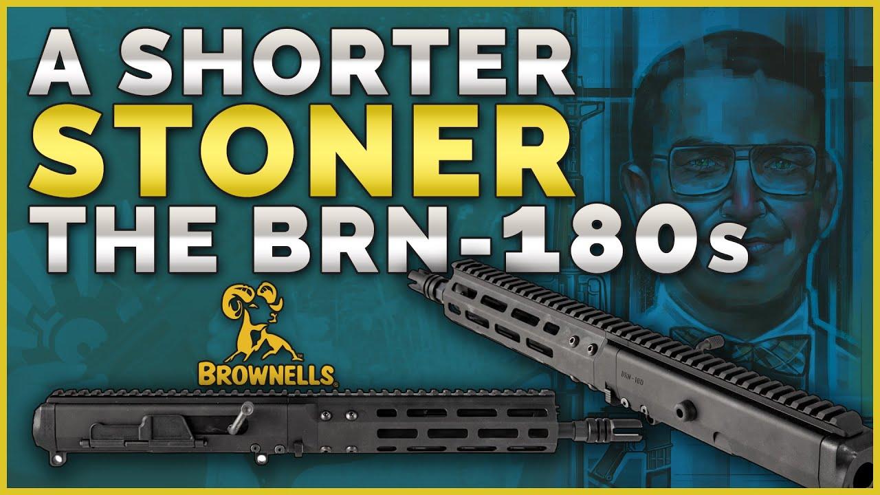 A Shorter Stoner: The BRN-180s