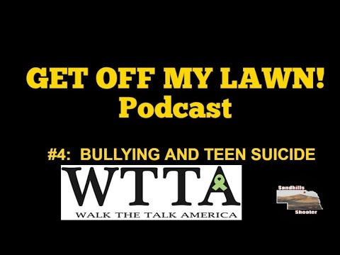 GET OFF MY LAWN! Podcast #4:  Bullying and Teen Suicide with Mike Sodini from Walk The Talk America