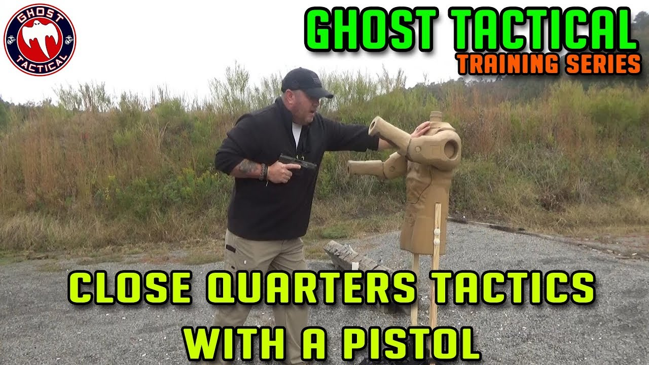 Close Quarters Tactics With A Pistol:  Ghost Tactical Training Series