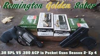 .38 SPL VS .380 ACP in Pocket Guns Season 2- Ep 4. Remington Golden Saber