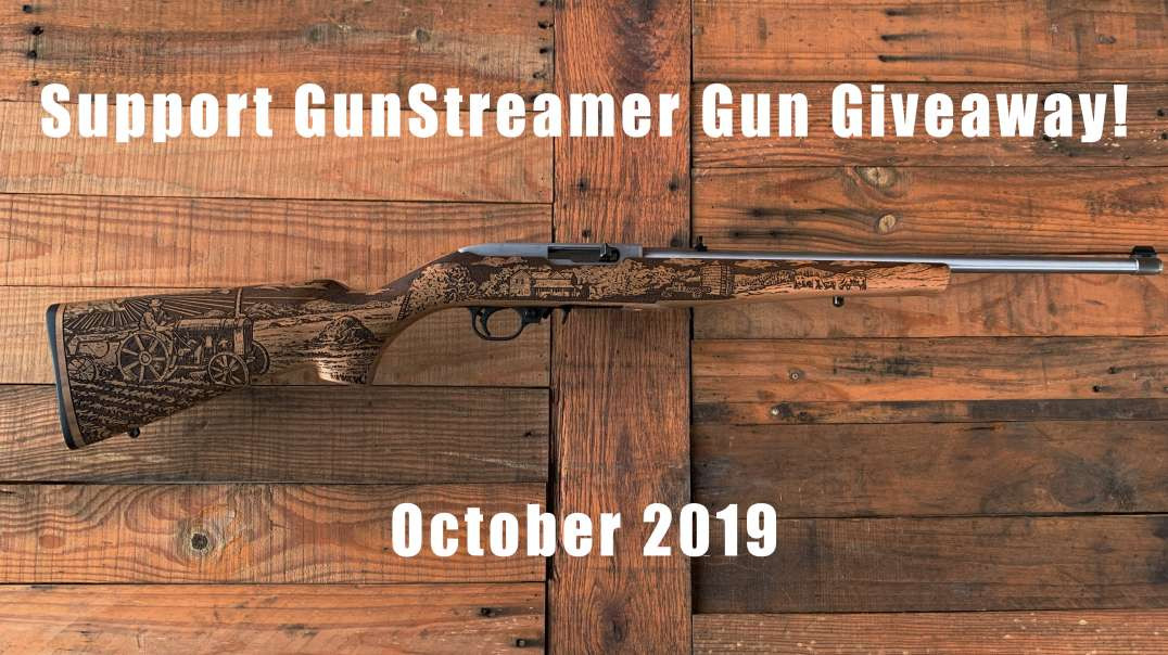 October 2019 Support GunStreamer Gun Giveaway