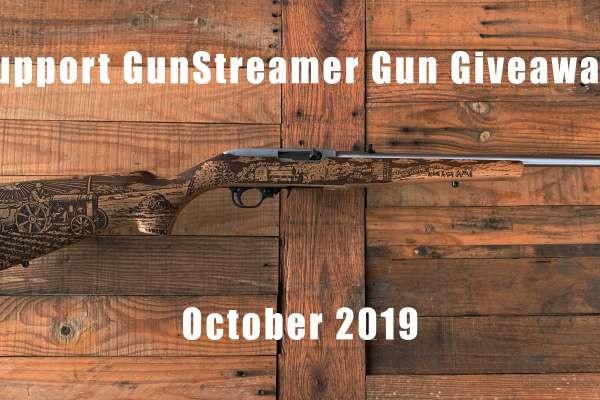 Support GunStreamer Oct 2019 Gun Giveaway